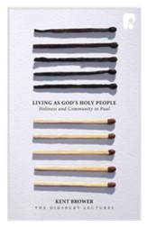 Living as God's Holy People: Holiness and Community in Paul
