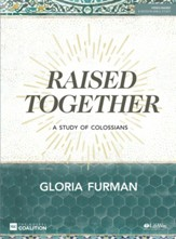 Raised Together, Bible Study Book: A Study of Colossians