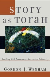 Story As Torah: Reading Old Testament Stories Ethically