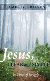 Jesus, Clear and Simple