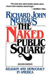 Naked Public Square, Religion and Democracy in America