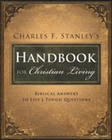 Charles F. Stanley's Handbook for Christian Living: Biblical Answers to Life's Tough Questions - Slightly Imperfect