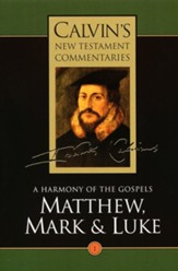 Matthew, Mark, and Luke, Volume 1, Calvin's New Testament Commentaries