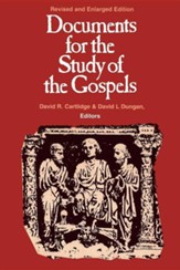 Documents for the Study of the Gospels: Revised and Enlarged Edition