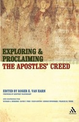 Exploring and Proclaiming the Apostles' Creed [Bloomsbury Academic]