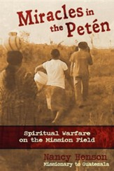 Miracles in the Peten: Spiritual Warfare on the Mission Field