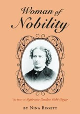 Woman of Nobility: The Story of Sophronia Emeline Cobb Dryer