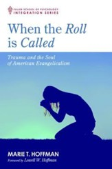 When the Roll is Called: Trauma and the Soul of American Evangelicalism
