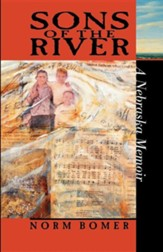 Sons of the River: A Nebraska Memoir