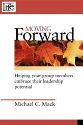 Moving Forward: Helping Your Group Members Embrace Their Leadership Potential