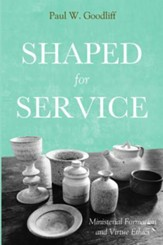 Shaped for Service: Ministerial Formation and Virtue Ethics