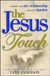 The Jesus Touch: Learning the Art of Relationships from the Master