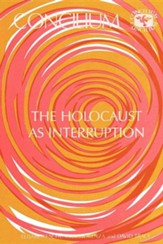 Concilium 175 the Holocaust as Interruption
