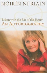Listen with the Ear of the Heart: An Autobiography