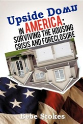 Upside Down in America: Surviving and Righting the Wrongs of the Housing Crisis