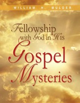 Fellowship with God in His Gospel Mysteries