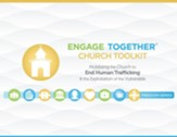 Engage Together(r) Church Toolkit: Mobilizing the Church to End Human Trafficking and the Exploitation of the Vulnerable