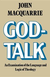 God-Talk: An Examination of the Language and Logic of Theology