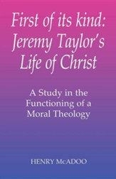 First of Its Kind: Jeremy Taylor's Life of Christ