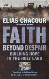 Faith Beyond Despair: Building Hope in the Holy Land