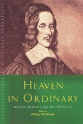 Heaven in Ordinary: George Herbert and His Writings