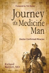 Journey of a Medicine Man: Doctor Confirmed Miracles