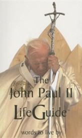 The John Paul II Lifeguide: Words to Live by