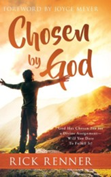 Chosen By God: God Has Chosen You for a Divine Assignment - Will You Dare To Fulfill It?