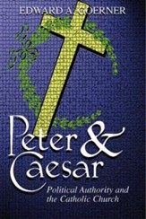 Peter and Caesar: The Catholic Church and Political Authority (Reprint of 1965 edition)