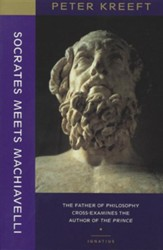 Socrates Meets Machiavelli: The Father of Philosophy Cross-Examines the Author of the Prince