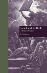 Israel and Its Bible: A Political Analysis