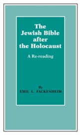 The Jewish Bible After the Holocaust: A Re-Reading