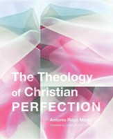 The Theology of Christian Perfection