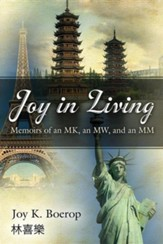 Joy in Living: Memoirs of an MK, an MW, and an MM