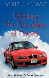 Unlocking the Floodgates of Heaven: Your Vehicle to Breakthroughs