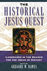 The Historical Jesus Quest: A Foundational Anthology