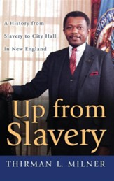 Up From Slavery, A History from Slavery to City Hall in New England