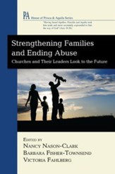 Strengthening Families and Ending Abuse: Churches and Their Leaders Look to the Future