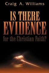 Is There Evidence for the Christian Faith?