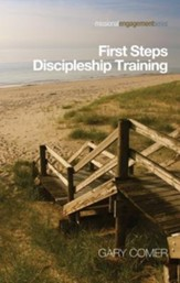 First Steps Discipleship Training: Turning Newer Believers Into Missional Disciples