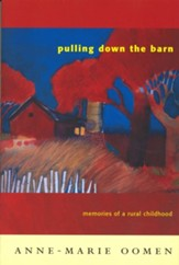 Pulling Down the Barn: Memories of a Rural Childhood