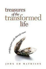 Treasures of the Transformed Life: Satisfying Your Soul's Thirst for More: Book