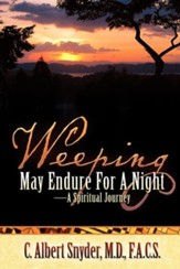 Weeping May Endure for a Night-A Spiritual Journey