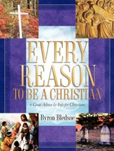 Every Reason to Be a Christian