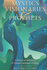 Mystics, Visionaries, and Prophets - paperback edition