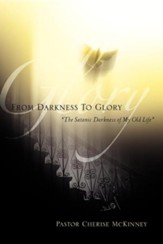 From Darkness to Glory