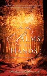 In the Palms of His Hands