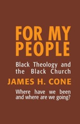 For My People: Black Theology & the Black  Church