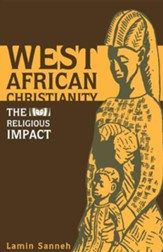 West African Christianity: The Religious Impact