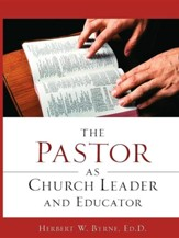The Pastor as Church Leader and Educator